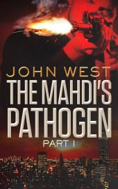 The Mahdi's Pathogen: Part 1