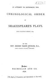 An Attempt to Determine the Chronological Order of Shakespeare's Plays: The Harness Essay, 1877