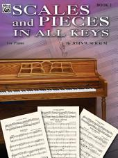 Scales and Pieces in All Keys, Book 2: For Piano