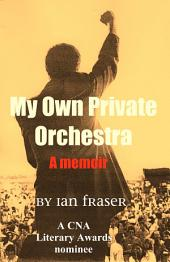 My Own Private Orchestra: A Memoir