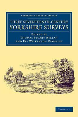 Three Seventeenth Century Yorkshire Surveys