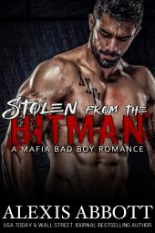 Stolen from the Hitman: A Mafia Bad Boy Romance