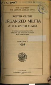 Roster of the Organized Militia of the United States: By Divisions, Brigades, Regiments, Companies, and Other Organizations, with Their Stations