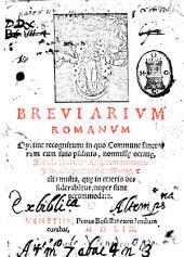 Breuiarium Romanum optime recognitum: in quo commune sanctorum cum suis psalmis, nonnullae octauae. Tabula Parisina, officium nominis Jesu desponsationis Mariae, et alia multa ... nuper sunt accomodata