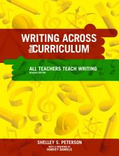 Writing Across the Curriculum: All Teachers Teach Writing