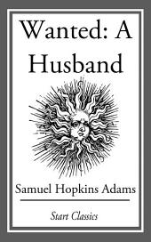 Wanted: A Husband: (With Original Illustrations)
