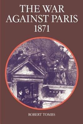 Download The War Against Paris  1871 Book