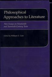 Philosophical Approaches to Literature: New Essays on Nineteenth- and Twentieth-century Texts