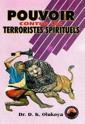 Pouvoir contre les Terroristes Spirituels