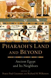 Pharaoh's Land and Beyond: Ancient Egypt and Its Neighbors