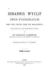 Iohannis Wyclif Opus Evangelicum: Parts 1-2