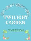 Twilight Garden Coloring Book PDF