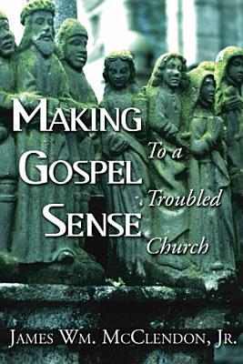 Making Gospel Sense To A Troubled Church