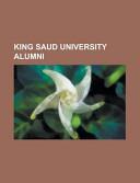 King Saud University Alumni  Abdel Aziz Khoja  Abdulaziz Bin Ahmed Al Saud  Abdulaziz Bin Mohieddin Khoja  Abdulaziz Bin Turki Al Saud  Abdullah Bi