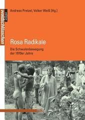 Rosa Radikale: Die Schwulenbewegung der 1970er Jahre