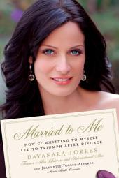 Casada Conmigo: Como Triunfe Despues del Divorcio