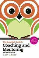 The Essential Guide to Coaching and Mentoring
