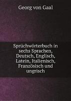 Spr chw rterbuch in sechs Sprachen  Deutsch  Englisch  Latein  Italienisch  Franz sisch und ungrisch PDF