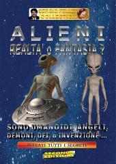 Alieni - Realtà o fantasia?