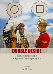 Double Desire: Transculturation and Indigenous Contemporary Art