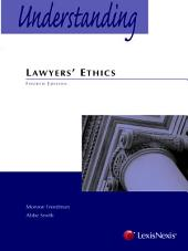 Understanding Lawyers' Ethics: Edition 4