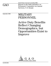 Military personnel active duty benefits reflect changing demographics, but opportunities exist to improve.