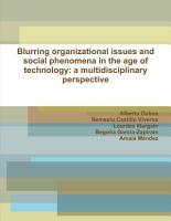 Blurring organizational issues and social phenomena in the age of technology  a multidisciplinary perspective PDF