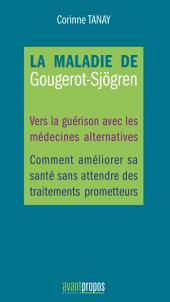 La maladie de Gougerot-Sjögren: Vers la guérison avec les médecines alternatives
