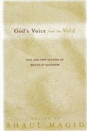 God's Voice from the Void: Old and New Studies in Bratslav Hasidism