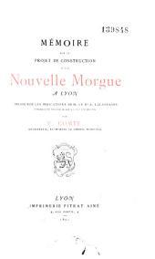 Lettre-Préface [de la brochure de F. Comte sur le projet d'une nouvelle Morgue à Lyon, 1891]