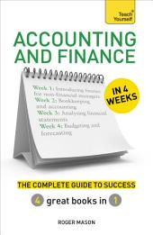 Accounting & Finance in 4 Weeks: The Complete Guide to Success: Teach Yourself