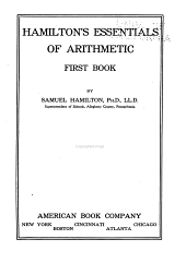 Hamilton's Essentials of Arithmetic: First-second Book, Volume 1