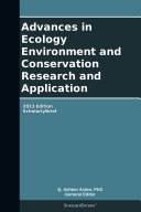 Advances in Ecology Environment and Conservation Research and Application: 2013 Edition