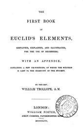 The first book of Euclid's Elements, simplified, explained and illustrated, by W. Trollope