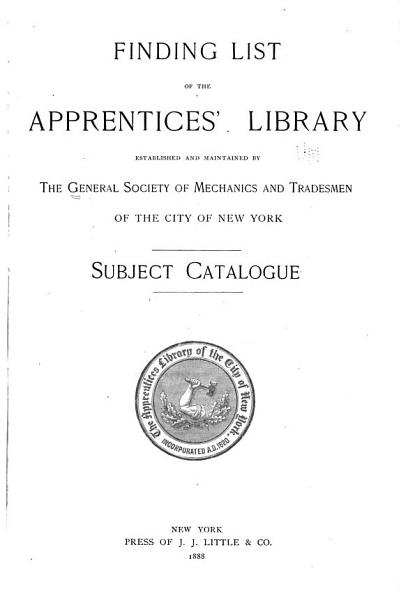 Download Finding List of the Apprentices  Library Established and Maintained by the General Society of Mechanics and Tradesmen of the City of New York Book