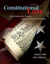 Constitutional Law: Governmental Powers and Individual Freedoms, Edition 3