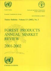 Timber Bulletin: Forest Products 3: Annual Market Review 2001-2002