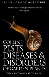 Pests, Diseases and Disorders of Garden Plants: Edition 4