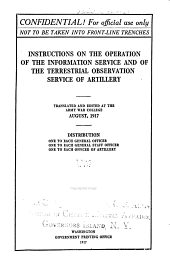 Instructions on the Operation of the Information Service and of the Terrestrial Observation Service of Artillery: Translated and Edited at the Army War College, August, 1917 ...