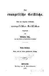 Der evangelische Geistliche: dem nun folgenden Geshlechte evangelischer Geistlichen, Band 1