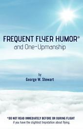 Frequent Flyer Humor and One-Upmanship