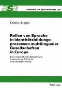 Rollen von Sprache in Identit  tsbildungsprozessen multilingualer Gesellschaften in Europa PDF