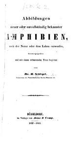 Abbildungen neuer oder unvollständig bekannter Amphibien nach der Natur oder dem Leben entworfen, herausgegeben und mit einem erläuternden Texte begleitet