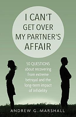 I Can t Get Over My Partner s Affair PDF