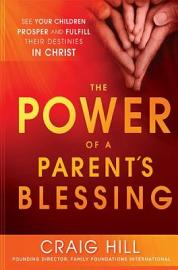 The Power of a Parent s Blessing PDF