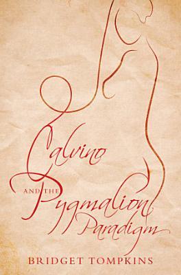 Calvino and the Pygmalion Paradigm