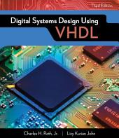 Digital Systems Design Using VHDL: Edition 3