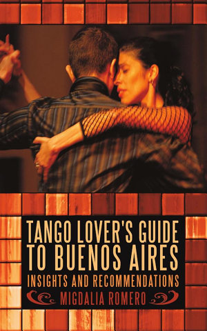 Tango Lover s Guide to Buenos Aires