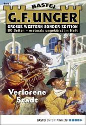 G. F. Unger Sonder-Edition - Folge 001: Verlorene Stadt