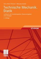 Technische Mechanik. Statik: Lehrbuch mit Praxisbeispielen, Klausuraufgaben und Lösungen, Ausgabe 3